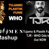 WHO ODE TO OI - TUJAMO VS. TJR (DJ OMEN mashup)