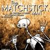 The Matchstick Man - Episode 1