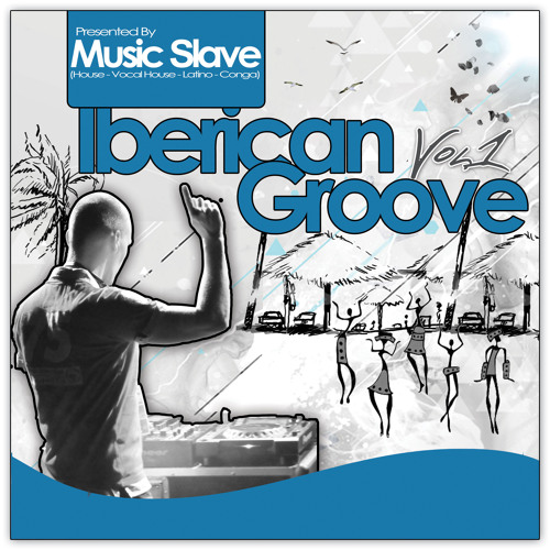 Music Slave - Iberican Groove 2013 (Promo Mix)