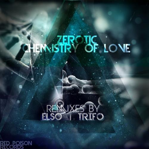 Zerotic - Chemistry of Love (Elso Remix) [Red Poison Records] OUT NOW!