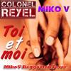 COLONEL REYEL - Toi et moi (Miko V Reggaeton Fever)