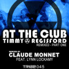 Timmy Regisford - At the Club - Claude Monnet remixes