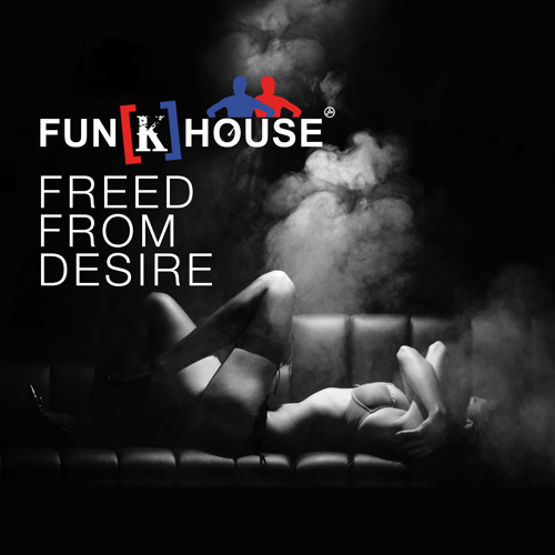 Fun[k]House - Freed From Desire (Preview)