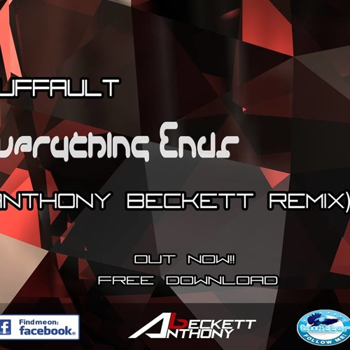 Ruffault - Everything Ends (Anthony Beckett Remix)