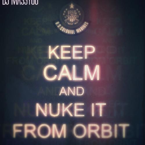 MassYou-Nuke It From Orbit (OriginalMix)