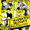 01 Always Sunny In Philly (Sampled ''Temptation Sensation'' by Heinz Kiessling)