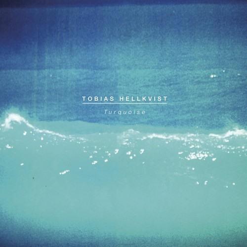Tobias Hellkvist | Turquoise PREVIEW