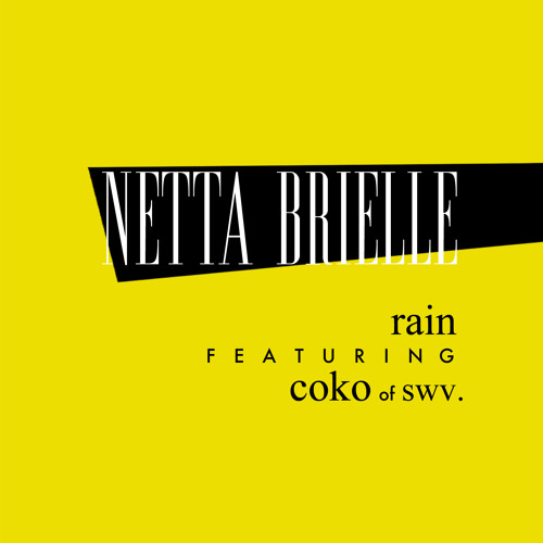 Netta Brielle - Rain ft. Coko of SWV