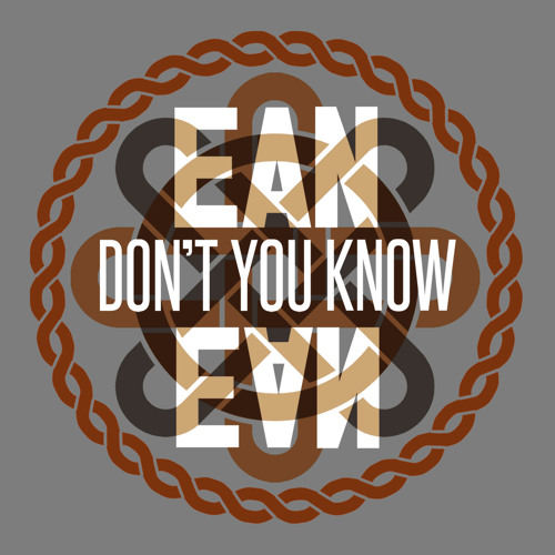 EAN - DONT YOU KNOW - EP PROMO (MIXED BY JON1ST)