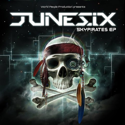 Junesix - Skypirates Ep - Out Now On World People Prod.