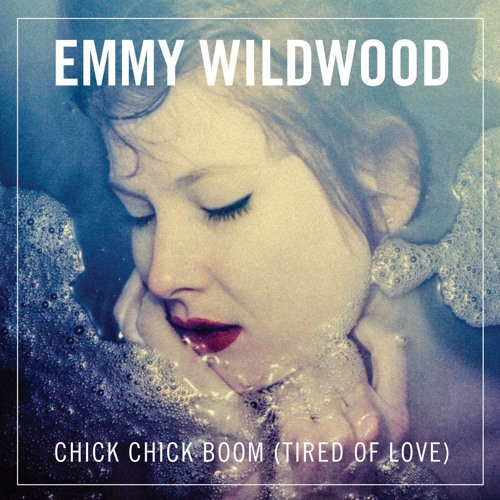CHICK CHICK BOOM (TIRED OF LOVE)