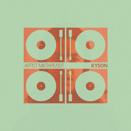 Artist Mix: Kyson