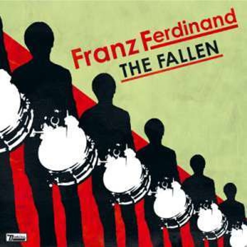 Franz Ferdinand - The Fallen (Ruined By Justice)