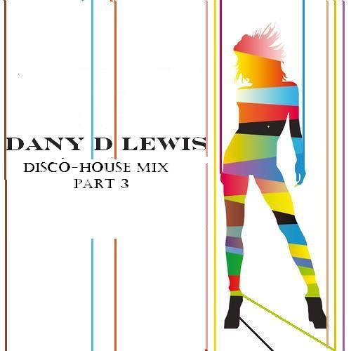 Dany dee lewis(disco-house mix part 3)NEW!!!
