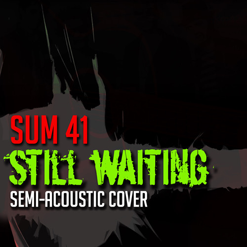 Still Waiting (acoustic cover) - Sum 41