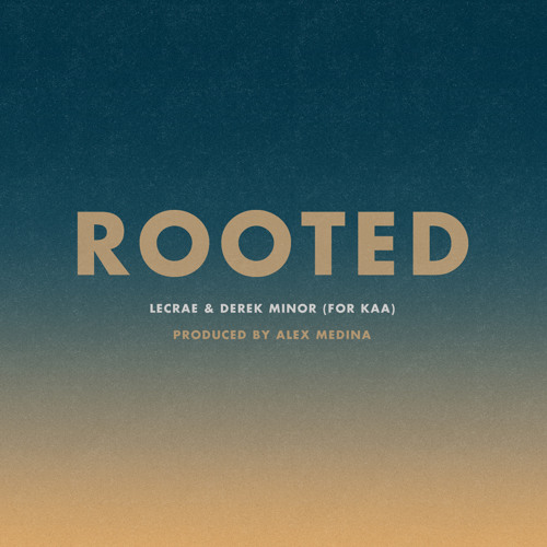 "Lecrae & Derek Minor - ""Rooted"" (Produced by Alex Medina for Kids Across America)"