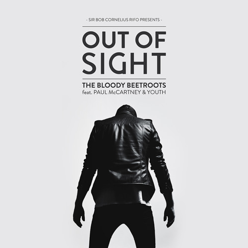 The Bloody Beetroots feat. Paul McCartney & Youth - Out of Sight