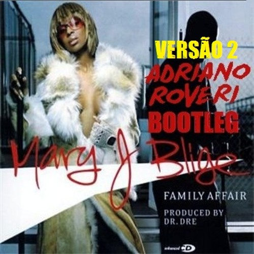 Mary J Blidge - Family affair (Adriano Roveri Bootleg Versão 2)