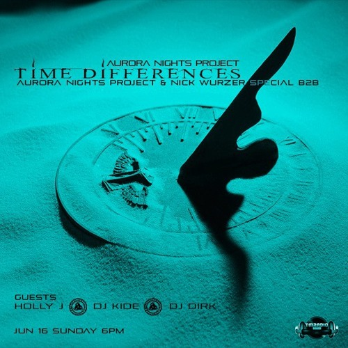 Holly J * Guest Mix for Time Differences Radio Show * TM Radio ~ 6.16.13