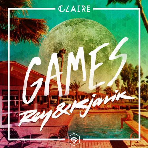 Claire - Games (Rey&Kjavik Remix)