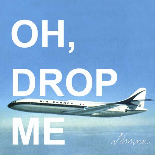 Mmm - Oh, Drop Me