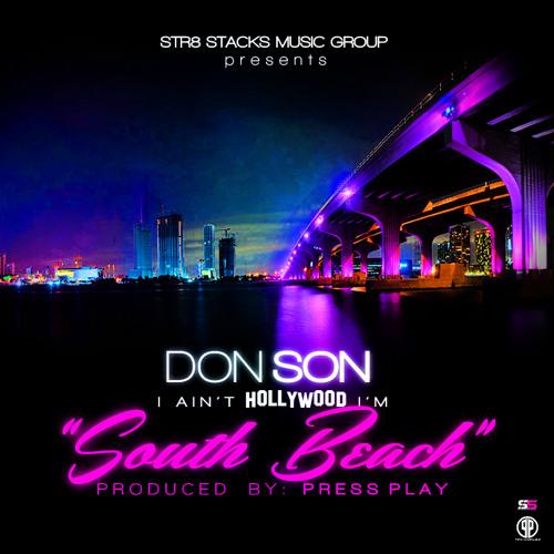 Don Son: I Ain't Hollywood I'm South Beach