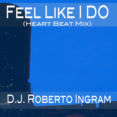 Feel Like I do (Heart Beat Mix)