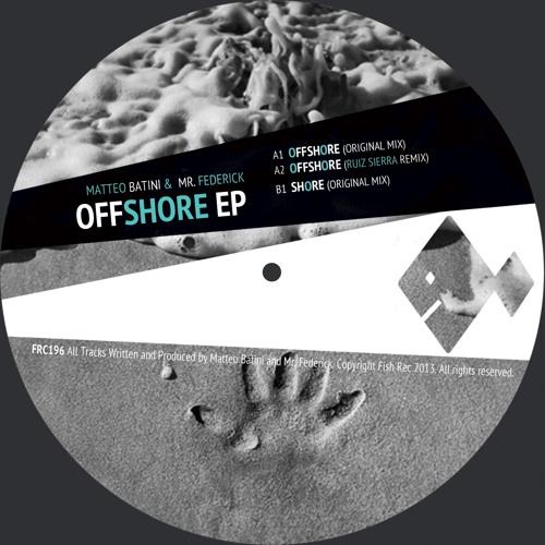 FRC196 : Matteo Batini, Mr. Federick - Offshore (Ruiz Sierra Remix)