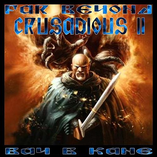 Far Beyond - Crusadious II - Bay B Kane