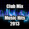Club Mix Music Hits 2013 by Ibish