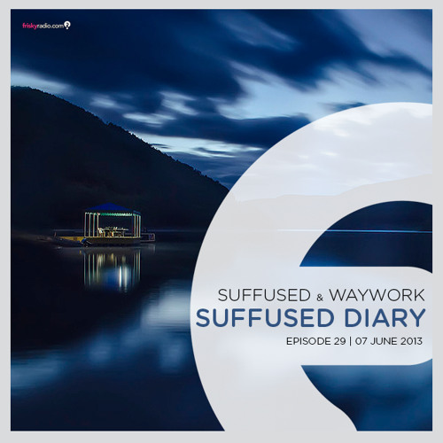 FRISKY | Suffused Diary 029 - Suffused