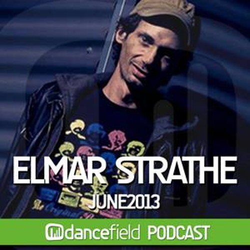 Elmar Strathe - Dancefield Podcast Juni 2013