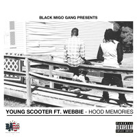 Young Scooter ft. Webbie - Hood Memories
