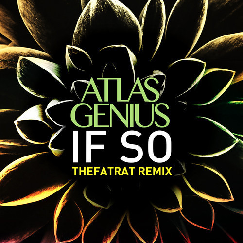 Atlas Genius - If So (TheFatRat Remix)