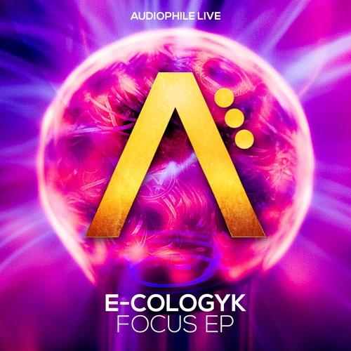 E-Cologyk - Focus (Original Mix) [Audiophile Live] OUT NOW