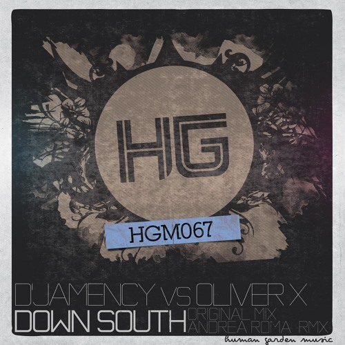 D'JAMENCY vs OLIVER X - Down South EP /// Human Garden Music 067 - IT