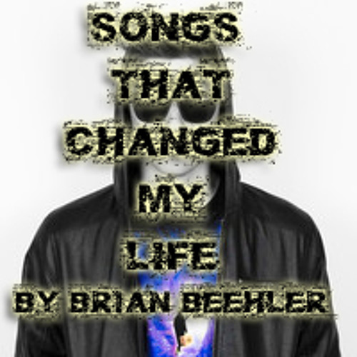 Songs That Changed My Life