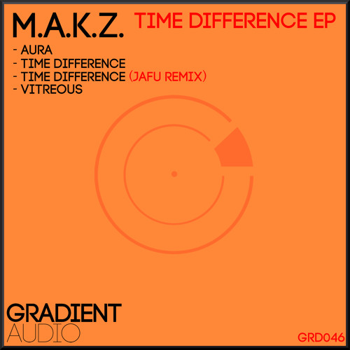 M.A.K.Z - Time Difference (Jafu Remix) (Clip) [Time Difference EP] - Out Now