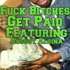 FUCK BITCHES GET PAID(BANDS) FT AUGUST ALSINA
