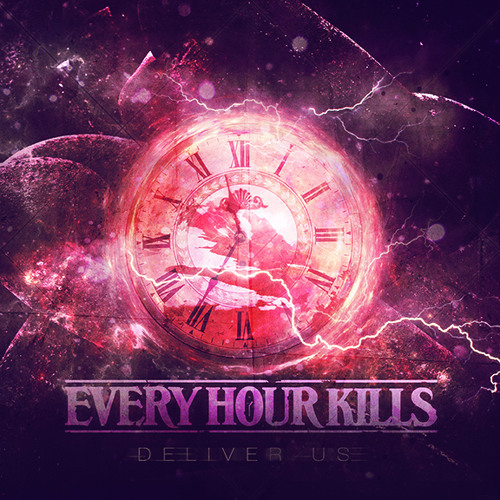Every Hour Kills - Deliver Us