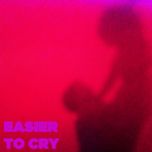 Easier to Cry