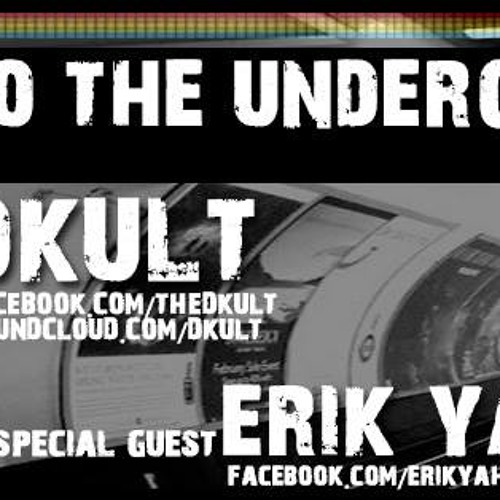 Back To The Underground - Hosted By DKult Guest Erik Yahnkovf 19th June 2013