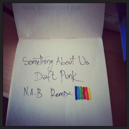 Something About Us Daft Punk (N.A.B  Remix)