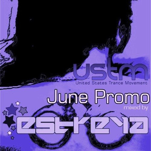USTM June Promo Mix -->ESTREYA'S BIRTHDAY SPECIAL<-- with Guestmix by Macana