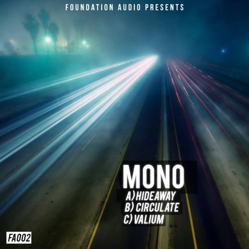 Mono - Hideaway / Circulate/ Valium (FA002) [FKOF Promo]