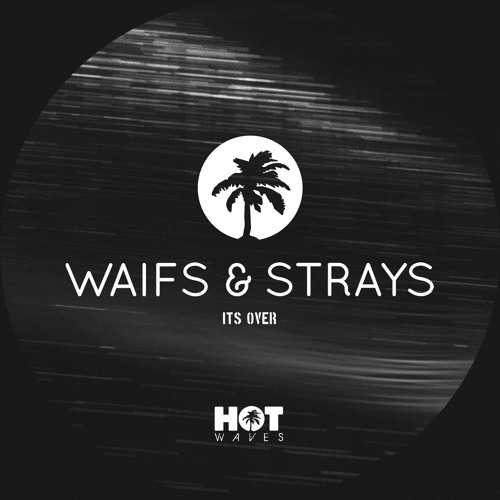 HW004 Waifs & Strays - Its Over