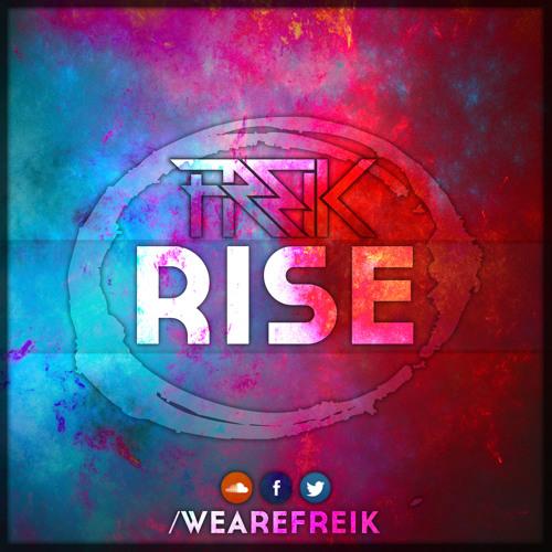 FREIK - Rise (Original Mix)   500 FB LIKES FREE DOWNLOAD