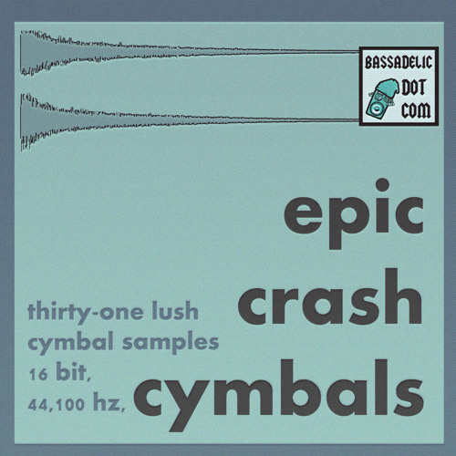 EpicCrashCymbal008 ...go to bassadelic.com now to get all 31 samples :)