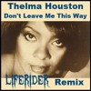 Thelma Houston - Don't Leave Me This Way (Liferider Remix)[FREE DOWLOAD]