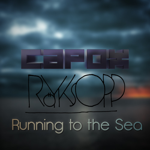 Röyksopp - Running to the Sea (Capox Remix)
